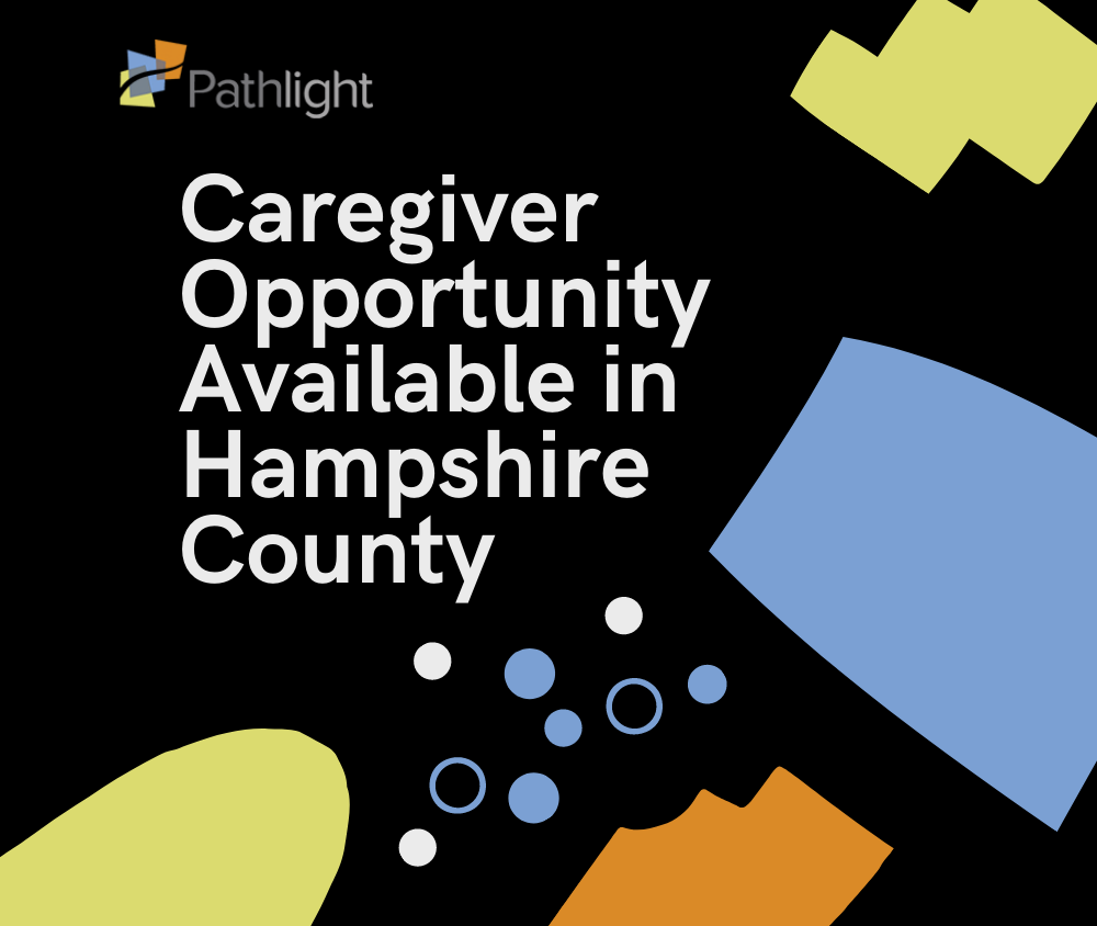 Copy of Caregiver Opportunity Available in Hampshire County